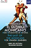 El último mohicano para estudiantes de español. Libro de lectura: The Last of the Mohicans For Spanish learners. Reading Book Level A2. Beginners. (Read in Spanish) (Volume 5) (Spanish Edition)