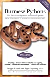 Burmese Pythons: Plus Reticulated Pythons And Related Species