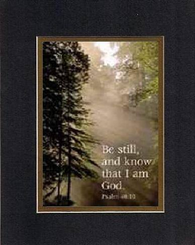 Be Still And Know That I Am God . . . 8 X 10 Inches Biblical/Religious Verses Set In Double Beveled Matting(Black On Gold) - A Timeless And Priceless Poetry Keepsake Collection