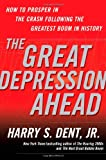 img - for The Great Depression Ahead: How to Prosper in the Crash Following the Greatest Boom in History book / textbook / text book
