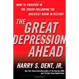 The Great Depression Ahead: How to Prosper in the Crash Following the Greatest Boom in Historypar Harry S., Jr. Dent