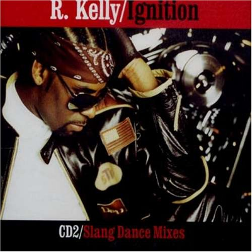 Ignition Remixes  CD 2  R Kellys Ignition Remix