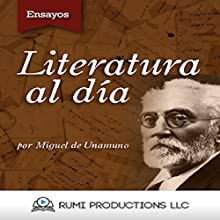 Literatura al Día: (Ensayo) [Literature Day (Test)] (       UNABRIDGED) by Miguel de Unamuno Narrated by Bruno Casanova