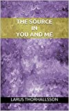 img - for The Source in You and Me book / textbook / text book