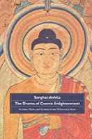 The Drama of Cosmic Enlightenment: Parables, Myths, and Symbols of the White Lotus Sutra