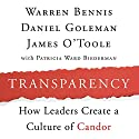 Transparency: How Leaders Create a Culture of Candor Audiobook by Warren Bennis, Daniel Goleman, James O'Toole Narrated by Jonathan Marosz