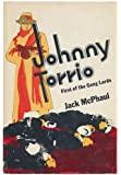 Johnny Torrio: First of the Gang Lords