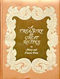 A Treasury of Great Recipes: Famous Specialties of the Worlds Foremost Restaurants Adapted for the American Kitchen
