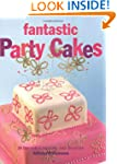 Fantastic Party Cakes: 20 Fun Cakes t...