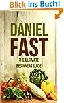 Daniel Fast Diet:  The Ultimate Begin...