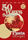 Pasta Recipes, Second Edition (50 Ways (Tate Publishing))