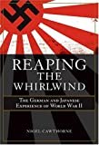Reaping the Whirlwind: Personal Accounts of the German, Japanese & Italian Experiences of WWII (0715327445) by Cawthorne, Nigel