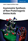 Asymmetric Synthesis of Non-Proteinogenic Amino Acids