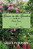 Grace in the Garden: Thirty Years of Blunders and Bliss