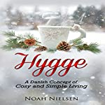 Hygge: A Danish Concept of Cosy and Simple Living | Noah Nielsen