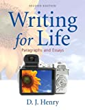 Writing for Life: Paragraphs and Essays (2nd Edition) (Henry Writing Series)