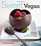 Sweet Vegan: A Collection of All Vegan, Some Gluten-Free, and a Few Raw Desserts [ペーパーバック] / Emily Mainquist (著); Penny De Los Santos (写真); Kyle Cathie (刊)