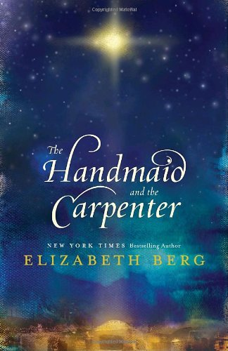 The Handmaid and the Carpenter: A Novel