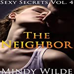 The Neighbor: Sexy Secrets, Vol. 4 | Mindy Wilde