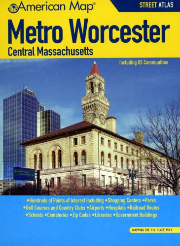 American Map Metro Worcester/ Central Massachusetts (Metro Worcester Central Mass Street Atlas)