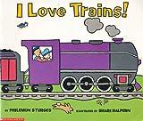 I Love Trains! (0439418054) by Philemon Sturges