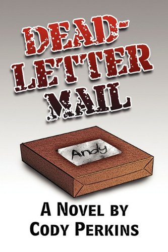 Dead-Letter Mail: A Novel by Cody Perkins