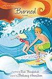 Burned: A Novel (Soul Surfer Series)