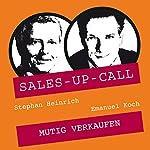 Mutig Verkaufen (Sales-up-Call)   Stephan Heinrich,Emanuel Koch