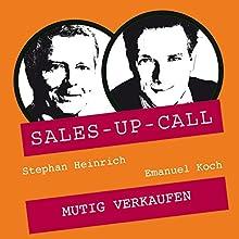 Mutig Verkaufen (Sales-up-Call) Hörbuch von Stephan Heinrich, Emanuel Koch Gesprochen von: Stephan Heinrich, Emanuel Koch