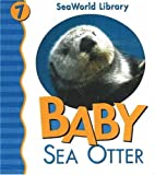 img - for Baby Sea Otter (Seaworld Library) book / textbook / text book