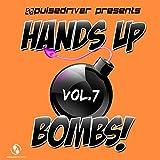 Hands up Bombs!, Vol. 7 (Pulsedriver Presents)