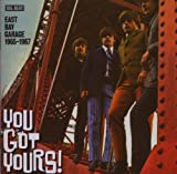 You Got Yours! East Bay Garage 1965-1967
