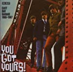 You Got Yours! East Bay Garage 1965 -...