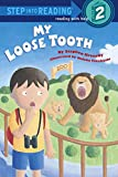 My Loose Tooth (Step-Into-Reading, Step 2)