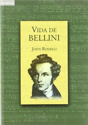 Vida de Bellini - John Rosselli - Libro
