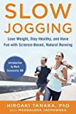 img - for Slow Jogging: Lose Weight, Stay Healthy, and Have Fun with Science-Based, Natural Running book / textbook / text book