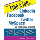 How to Find a Job on LinkedIn, Facebook, Twitter, MySpace, and Other Social Networks ~ Debra Schepp