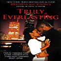 Truly Everlasting Audiobook by Brenda Jackson Narrated by Pete Ohms