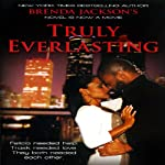 Truly Everlasting (       UNABRIDGED) by Brenda Jackson Narrated by Pete Ohms