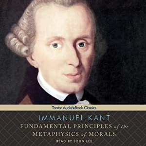Fundamental Principles of the Metaphysics of Morals | [Immanuel Kant, Thomas Kingsmill Abbott (translator)]
