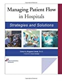 img - for Managing Patient Flow in Hospitals: Strategies and Solutions book / textbook / text book