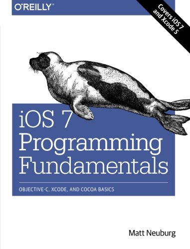 iOS 7 Programming Fundamentals: Objective-C, Xcode, and Cocoa Basics (Ios 7 Game Development compare prices)