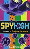 Spyhigh Episodio 4: Conjura Paranoia (Spanish Edition)
