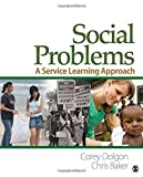 img - for Social Problems: A Service Learning Approach by Corey W. Dolgon (2010-08-03) book / textbook / text book