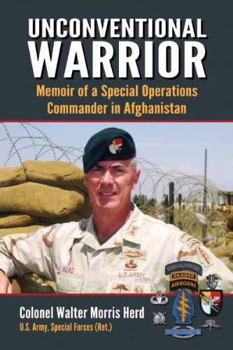 Unconventional Warrior: Memoir of a Special Operations Commander in Afghanistan