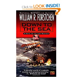 Down to the Sea (Lost Regiment, Book 9) by William R. Forstchen