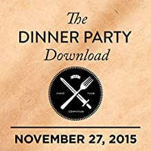 311: Joe Manganiello, Devendra Banhart, Joy Williams  by  The Dinner Party Download Narrated by Rico Gagliano, Brendan Francis Newnam, Joe Manganiello, Devendra Banhart, Joy Williams
