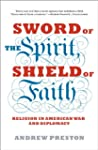 Sword of the Spirit, Shield of Faith:...
