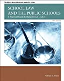 School Law and the Public Schools: A Practical Guide for Educational Leaders (5th Edition) (Allyn & Bacon Educational Leadership) 5th (fifth) edition by Essex, Nathan L. published by Pearson (2012) [Paperback]