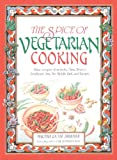 The Spice of Vegetarian Cooking: Ethnic Recipes from India, China, Mexico, Southeast Asia, the Middle East, and Europe (0892813997) by Shulman, Martha Rose